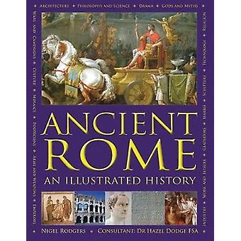 Ancient Rome -An Illustrated History by Nigel Rodgers - 9780754834205