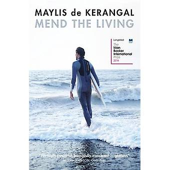Mend the Living by Maylis de Kerangal - Jessica Moore - 9780857053855
