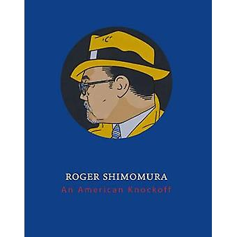 Roger Shimomura - yhdysvaltalainen Knockoff by Anne Collins Goodyear - Timo