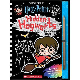 Hidden Hogwarts - Scratch Magic by Scholastic - 9781338246100 Book