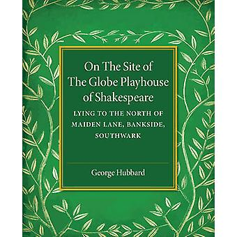 On the Site of the Globe Playhouse of Shakespeare - Lying to the North