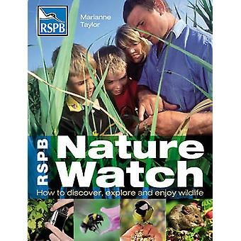 RSPB Nature Watch - How to Discover - Explore and Enjoy Wildlife by Ma