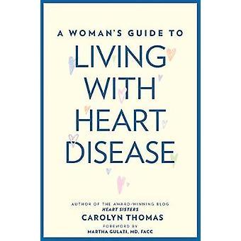 Guia da mulher para viver com a doença cardíaca por Carolyn Thomas - 9781