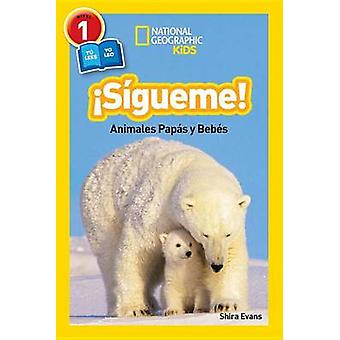 Sigueme! - Animales Papas y Bebes by Shira Evans - 9781426325991 Book