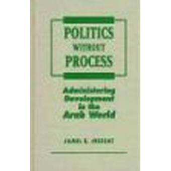 Politiek zonder proces - ontwikkeling in de Arabische wereld beheren