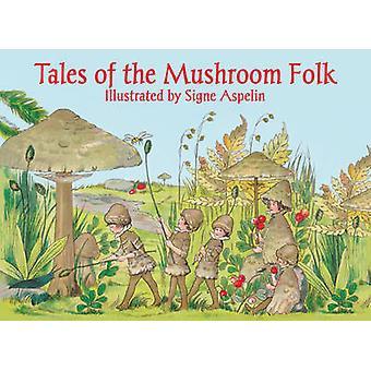 Tales of the Mushroom Folk by Signe Aspelin - Polly Lawson - 97817825