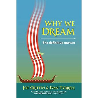 Why We Dream - The Definitive Answer by Joe Griffin - Ivan Tyrrell - 9