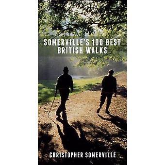Somerville's 100 Best British Walks by Christopher Somerville - 97819