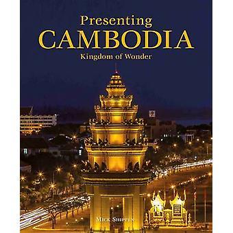 Presenting Cambodia by Mick Shippen - 9781906780999 Book