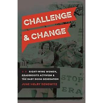 Challenge and Change - Right-Wing Women - Grassroots Activism - and th