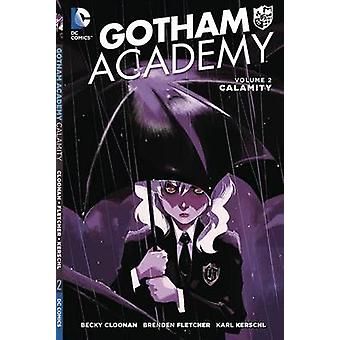 Academia de Gotham - volumen 2 por Karl Kerschl - Becky Cloonan - Brendan Fl