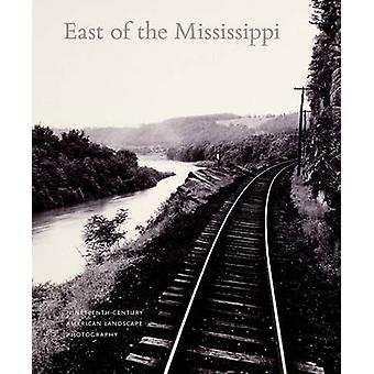 East of the Mississippi - Nineteenth-Century American Landscape Photog
