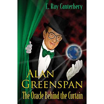 Alan Greenspan - The Oracle Behind the Curtain (annotated edition) by
