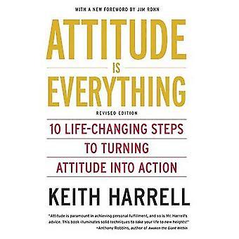 Haltung ist alles - 10 lebensverändernde Schritte zum Drehen Haltung in