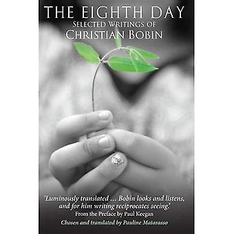 The Eighth Day: Selected writings of Christian Bobin