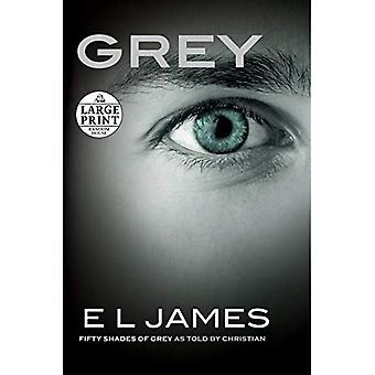 Grey: Fifty Shades of Grey as Told by Christian (Random House Large Print)