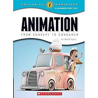 Animation: Vom Konzept bis zum Verbraucher (Calling All Innovators: eine Karriere für Sie)