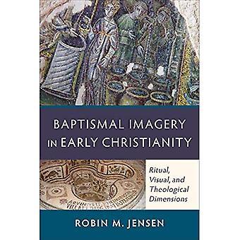Dopets bildspråk i tidig kristendom: rituella, visuell och teologiska dimensioner