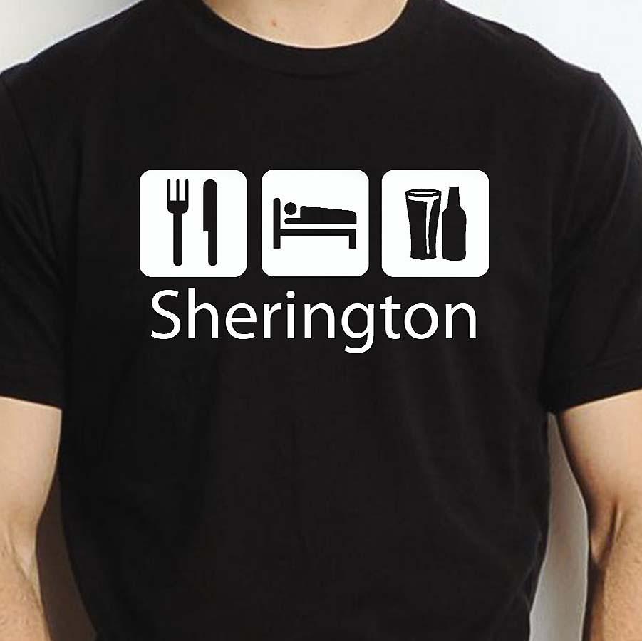 Eat Sleep Drink Sherington Black Hand Printed T shirt Sherington Town