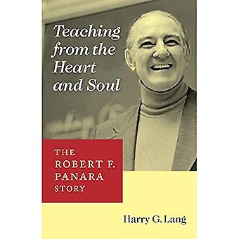 Teaching from the Heart and Soul: The Robert F. Panara Story (Deaf Lives Series)