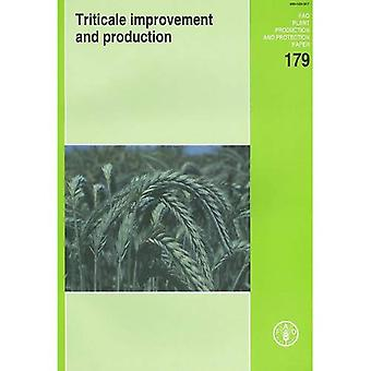 Triticale Improvement and Production: FAO Plant Production and Protection Paper. 179