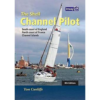 The Shell Channel Pilot - South coast of England - the North coast of