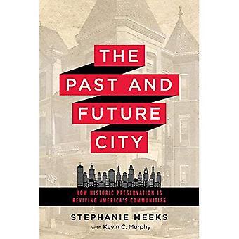 Le passé et le futur ville: comment la préservation historique reprend les communautés de l'Amérique