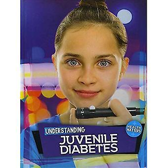 Understanding Juvenile Diabetes (Health Matters)