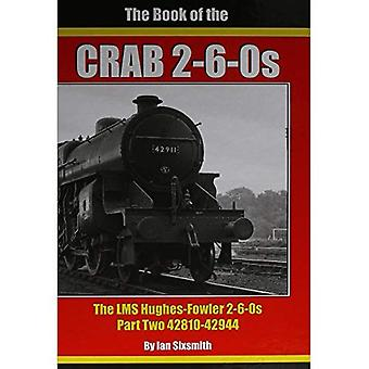 THE BOOK OF THE CRABS: THE LMS HUGHES-FOWLER 2-6-0S PART TWO 42810-42944 (THE BOOK OF THE CRABS)