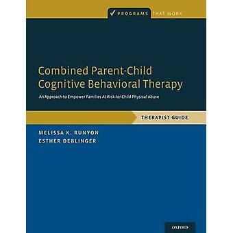 Combinado de terapia cognitivo-comportamental ParentChild uma abordagem para capacitar famílias se por abuso físico por Runyon & K. Melissa
