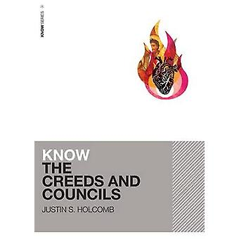 Know the Creeds and Councils by Holcomb & Justin