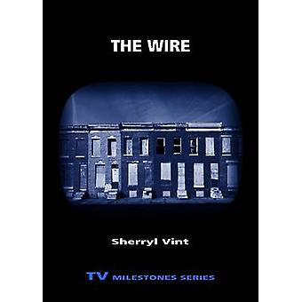 The Wire by Vint & Sherryl