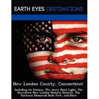 New London County Connecticut incluyendo su historia el punto de Avery de luz el centro de la ciudad nueva Londres histórico barrio el parque de estado conmemorativo de Harkness y más negro y Johnathan