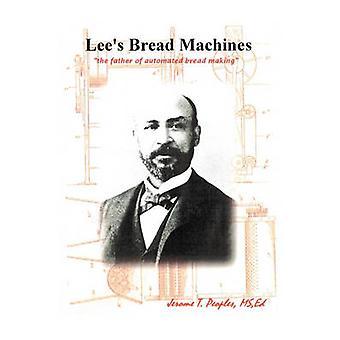 Máquinas de pan lees el padre de la fabricación de pan automatizada por pueblos y Jerome T