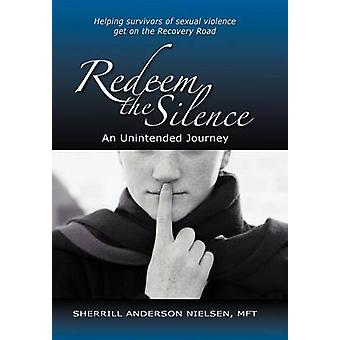 Redeem the Silence An Unintended Journey by Nielsen Mft & Sherrill Anderson