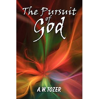 The Pursuit of God by Tozer & A. W.