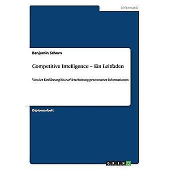 Competitive Intelligence. Ein Leitfaden by Schorn & Benjamin