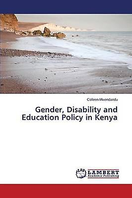 Gender Disability and Education Policy in Kenya by Mwendandu Colleen