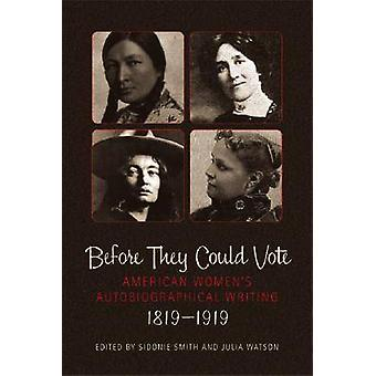 Before They Could Vote - American Women's Autobiographical Writing - 1