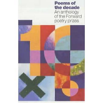 Dikter av decenniet-en antologi av framåt poesi priser av wil
