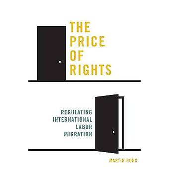 The Price of Rights - Regulating International Labor Migration by Mart