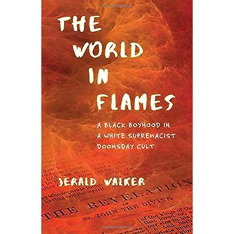 The World in Flames - A Black Boyhood in a White Supremacist Doomsday