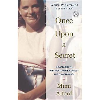 Once Upon a Secret - My Affair with President John F. Kennedy and Its