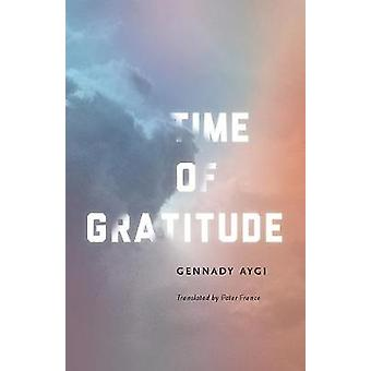 Time of Gratitude by Gennady Aygi - 9780811227193 Book