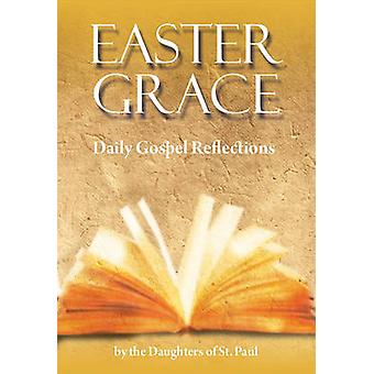 Easter Grace - Daily Gospel Reflections by Daughters of St Paul - Mari