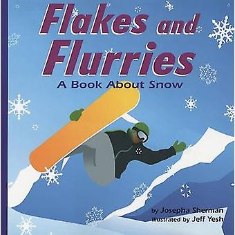 Flakes and Flurries - A Book about Snow by Joesph Sherman - Jeff Yesh