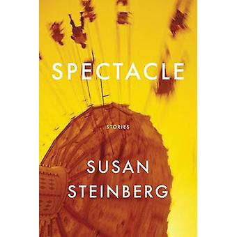 Spectacle by Susan Steinberg - 9781555976316 Book