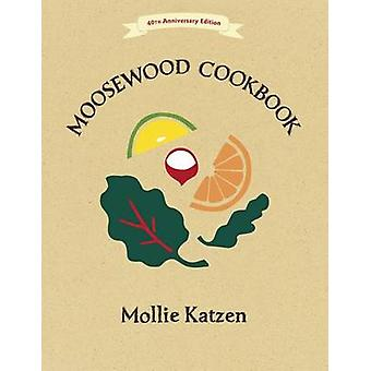 The Moosewood Cookbook (40th anniversary ed) by Mollie Katzen - 97816