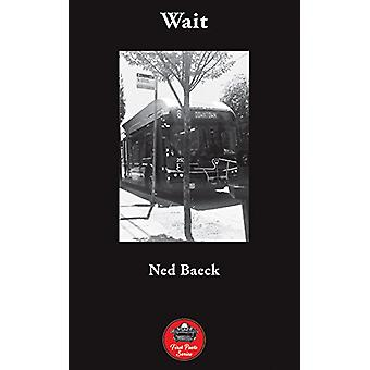 Wait by Ned Baeck - 9781771832809 Book