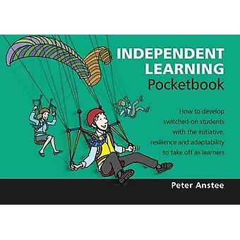 Independent Learning Pocketbook - 2015 by Peter Anstee - 9781906610821